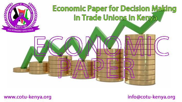 Economic Paper for Decision Making in Trade Unions in Kenya March 2016