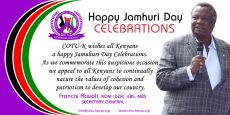 Happy Jamhuri Day Celebrations; COTU-K wishes all Kenyans a happy #JamuhuriDay Celebrations. As we commemorate this auspicious occasion we appeal to all Kenyans to continually nature the values of cohesion and patriotism to develop our country.